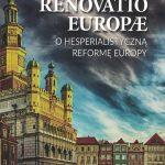 Renovatio Europæ. O hesperialistyczną reformę Europy / pod redakcją Davida Engelsa