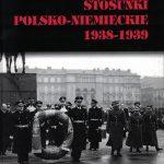 Stosunki polsko-niemieckie 1938-1939 / Stanisław Żerko