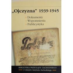 """""""OJCZYZNA"""" (1939-1945)"""